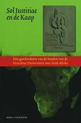 Sol Iustitiae en de Kaap -een geschiedenis van de Univer siteit Utrecht en Zuid-Afrika Rinsum, H. van