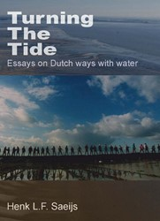 Turning The Tide -essays on Dutch ways with wate r Saeijs, H.L.F.