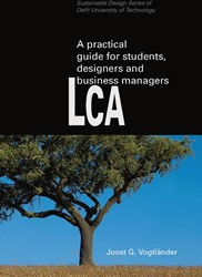 A practical guide to LCA for students de -cradle-to-grave and cradle-to- cradle Vogtlander, Joost G.