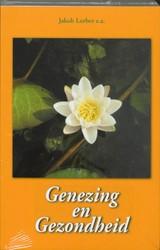 Genezing en gezondheid -keuze uit de werken van de nie uwe openbaring Lorber, J.