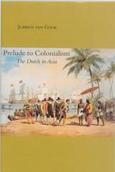 Prelude to Colonialism Goor, J. van
