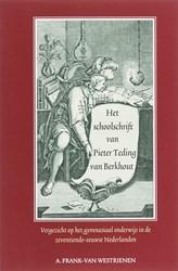 Het schoolschrift van Pieter Teding van -vergezicht op het gymnasiaal o nderwijs in de zeventiende-eeu Frank-van Westrienen, A.