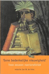 'Eene bedenkelijke nieuwigheid&apos -twee eeuwen neerlandistiek