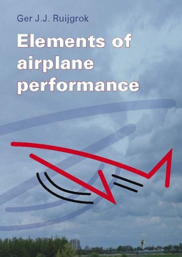 Elements of airplane performance Ruijgrok, G.J.J.