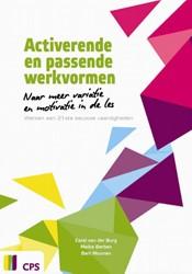 Activerende en passende werkvormen -naar meer variatie en motivati e in de les. werken aan 21ste Burg, Carel van den