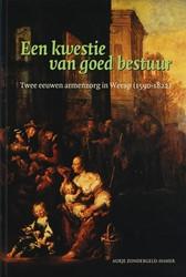 Een kwestie van goed bestuur -twee eeuwen armenzorg in Weesp (1590-1822) Zondergeld-Hamer, Aukje