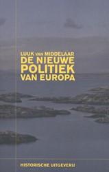 De nieuwe politiek van Europa -de nieuwe politiek van Europa Middelaar, Luuk van