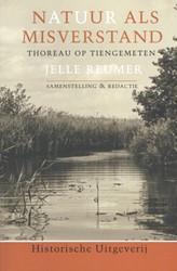 Natuur als misverstand -Thoreau op Tiengemeten Reumer, Jelle