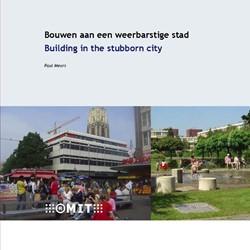 Bouwen aan een weerbarstige stad / Build Meurs, P.