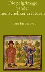 Die pelgrimage vander menscheliker creat -een studie naar overlevering e n vertaal- en bewerkingstechni Biesheuvel, I.