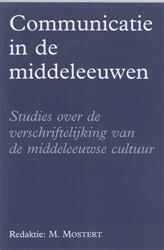 Communicatie in de Middeleeuwen -studies over de verschriftelij king van de middeleeuwse cultu