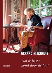 Gerard Nijenhuis, Dat ik besta komt door -dat ik besta komt door taal Koops, Lukas