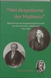 Het despotisme der Mathesis -opkomst van de propaedeutische functie van de wiskunde in Ne Beckers, D.
