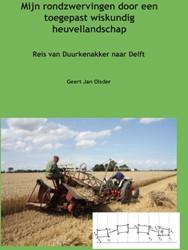 Mijn rondzwervingen door een toegepast w -reis van Duurkenakker naar Del ft Olsder, Geert Jan