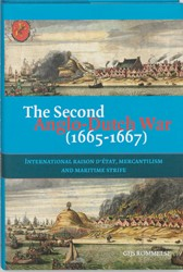 The Second Anglo-Dutch War (1665-1667) -raison d'etat, mercantili nd maritime strife Rommelse, G.