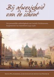 Bij afwezigheid van de schout -het persoonslijke ambtsdagboek van Cornelis Volckenzoon, bur