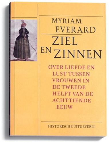 Ziel en zinnen -over liefde en lust tussen vro uwen in de tweede helft van de Everard, Myriam