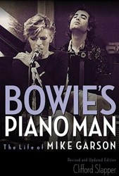 Bowie's Piano Man -The Life of Mike Garson Update d and Revised Slapper, Clifford