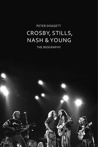 CROSBY, STILLS, NASH & YOUNG -THE BIOGRAPHY PETER DOGGETT