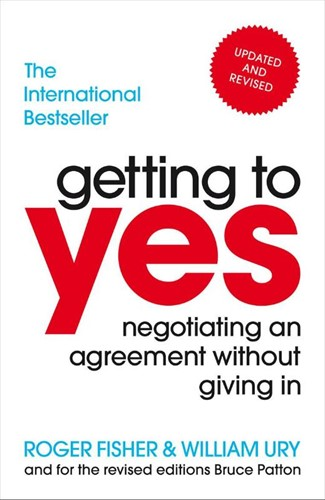 Getting To Yes -Negotiating An Agreement Witho ut Giving In Fisher Ury, Roger William