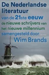 Nederlandse literatuur van de 21e eeuw -de nieuwe schrijvers van het n ieuwe millennium Brands, Wim
