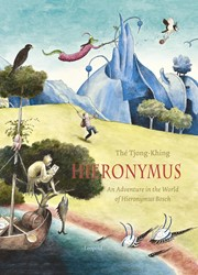 Hieronymus (Engels) -an adventure in the world of H ieronymus Bosch The, Tjong-Khing