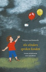 Als vlinders spreken konden (def) -voor kinderen die rouwen Emmerik, Yvonne van