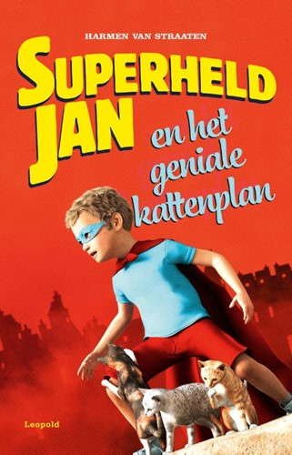 Superheld Jan en het geniale kattenplan Straaten, Harmen van