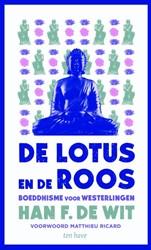 De lotus en de roos -Boeddhisme voor westerlingen Wit, Han F de