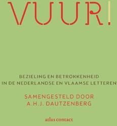 Vuur! -bezieling en betrokkenheid in de Nederlandstalige letteren DAUTZENBERG, A.H.J.
