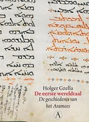 De eerste wereldtaal -de geschiedenis van het Aramee s Gzella, Holger