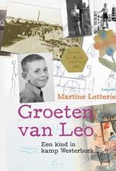 Groeten van Leo -EEN KIND IN KAMP WESTERBORK Letterie, Martine