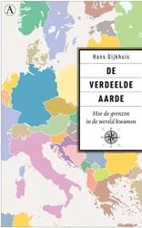 De verdeelde aarde -Hoe de grenzen in de wereld kw amen Dijkhuis, Hans