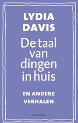 De taal van dingen in huis -en andere verhalen Davis, Lydia