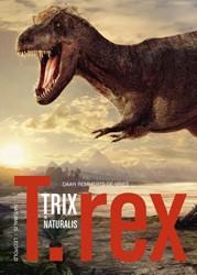 T.rex Trix in Naturalis Remmerts de Vries, Daan
