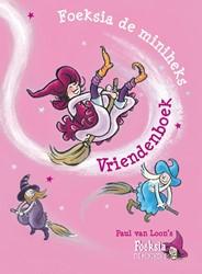 Foeksia de miniheks Vriendenboek -Paul van Loon's Foeksia d iheks Loon, Paul van