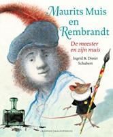 Maurits Muis en Rembrandt -De meester en zijn muis Schubert, Dieter