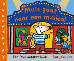 Muis gaat naar een musical -Een Muis ontdekt-boek Cousins, Lucy