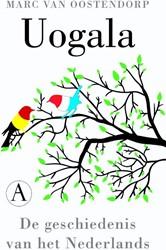 Uogala -De geschiedenis van het Nederl ands Oostendorp, Marc van