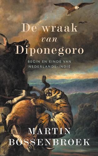 De wraak van Diponegoro -Begin en einde van Nederlands- Indie Bossenbroek, Martin