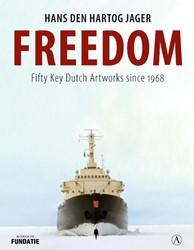 Freedom -Fifty Key Dutch Artworks since 1968 Hartog Jager, Hans den