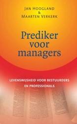 Prediker voor managers -Levenswijsheid voor bestuurder s en professionals Hoogland, J.