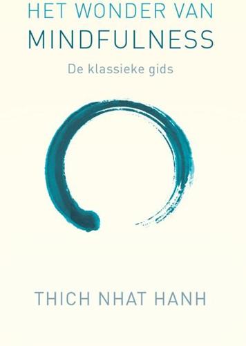 Het wonder van mindfulness -De klassieke meditatiegids Thich Nhat Hanh