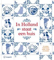 In Holland staat een huis -De leukste Nederlandse liedjes , versjes en verhalen Diverse auteurs
