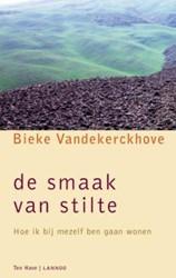De smaak van stilte -Hoe ik bij mezelf ben gaan won en Vandekerckhove, Bieke