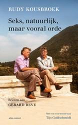 Seks, natuurlijk, maar vooral orde -Brieven aan Gerard Reve, bezor gd door Sarah Hart en Lein Hey Kousbroek, Rudy