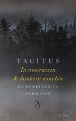 In moerassen en donkere wouden -de Romeinen in Germanie Tacitus