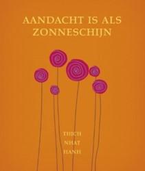 Aandacht is als zonneschijn (def) -49 meditaties voor een mindful dagelijks leven Thich Nhat Hanh