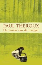 De vrouw van de reiziger -twintig verhalen Theroux, Paul