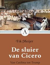 De sluier van Cicero -Van Catilina tot Baudet Meijer, Fik